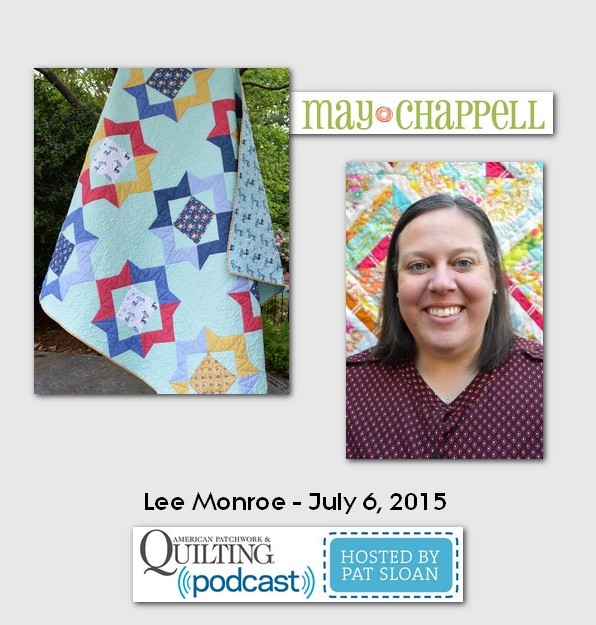 American Patchwork and Quilting Pocast guest Lee Monroe July 2015
